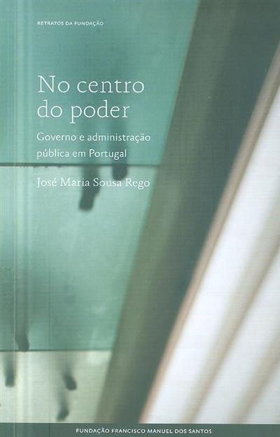 No centro do poder (José Maria Sousa Rego)