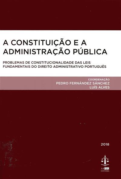 A Constituição e a administração pública (coord. Pedro Fernández Sánchez, Luís Alves)