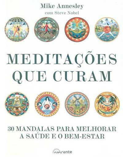 Meditações que curam (Mike Annesley, Steve Nobel)