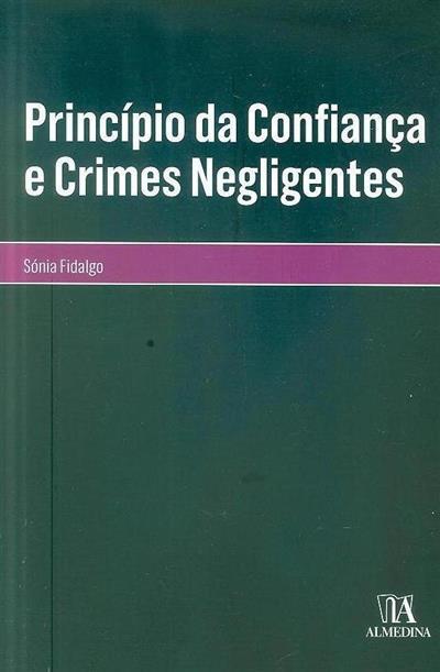 Princípio da confiança e crimes negligentes (Sónia Fidalgo)