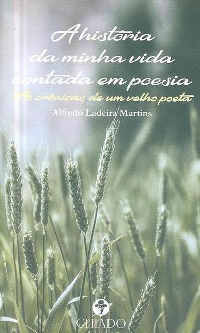 A história da minha vida contada em poesia (Alfredo Ladeira Martins)