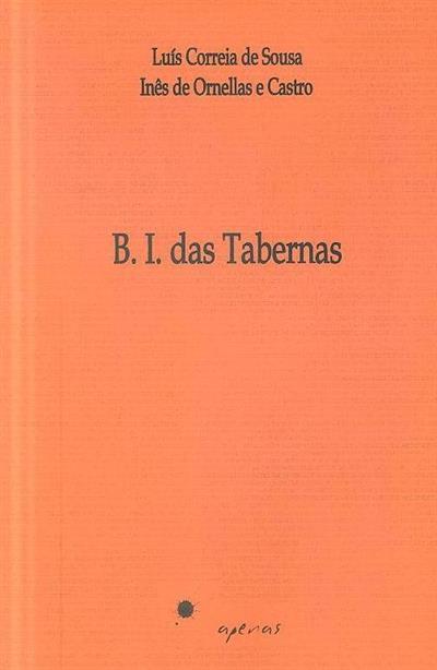 B.I. das tabernas (Luís Correia de Sousa, Inês de Ornelas e Castro)