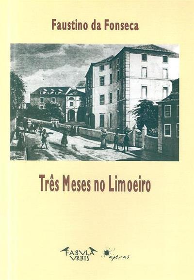 Três meses no limoeiro (Faustino da Fonseca)