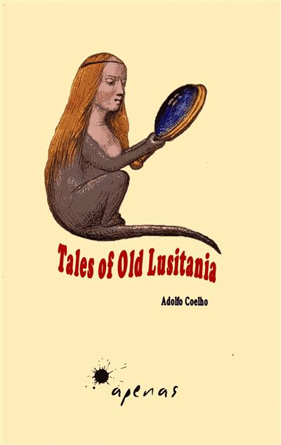Tales of old Lusitania from the folklore of Portugal