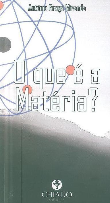 O que é a matéria (António Graça Miranda)