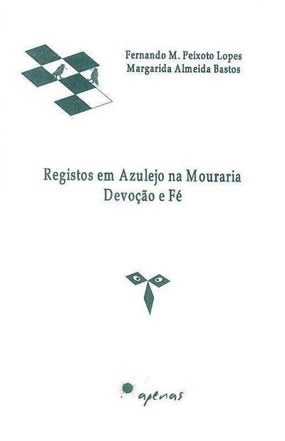 Registos em azulejo na Mouraria (Fernando M. Peixoto Lopes, Margarida Almeida Bastos)