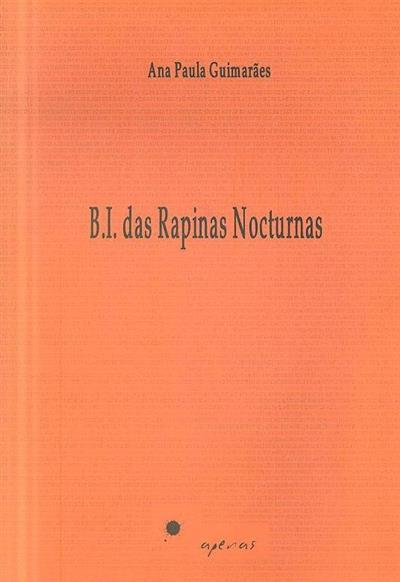 B.I. das rapinas nocturnas (Ana Paula Guimarães)