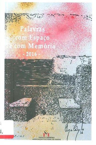 Palavras com espaço e com memória, 2016 (Espaço e Memória - Associação Cultural de Oeiras)
