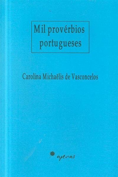 Mil provérbios portugueses (Carolina Michaëlis de Vasconcelos)