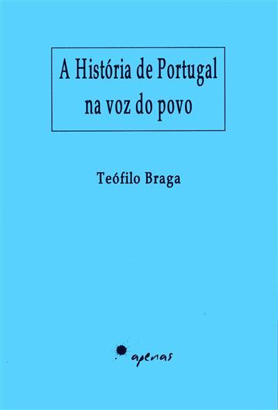 A história de Portugal na voz do povo (Teófilo Braga)