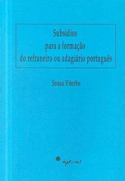 Subsídios para a formação do refraneiro ou adagiário portugês (Sousa Viterbo)
