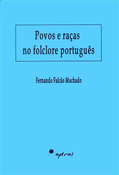 Povos e raças no folclore português (Fernando Falcão Machado)