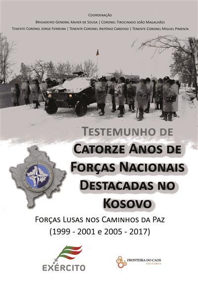 Testemunho de catorze anos de forças nacionais destacadas no Kosovo (coord. Xavier de Sousa... [et al.])