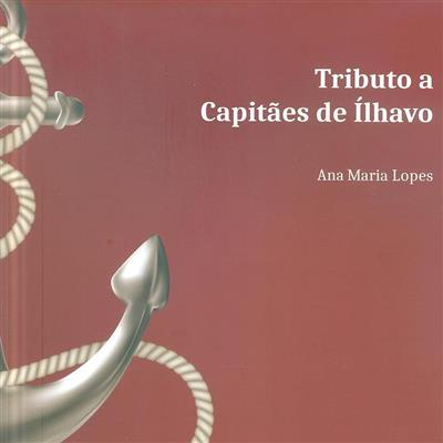 Tributo a capitães de Ílhavo (Ana Maria Lopes)