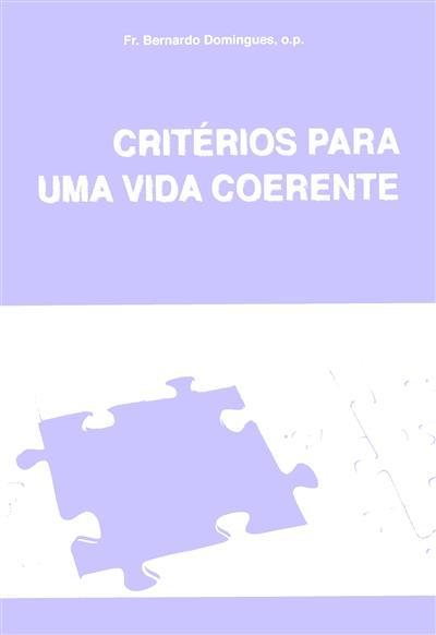 Critérios para uma vida coerente (Bernardo Domingues)