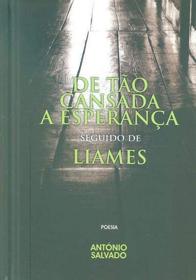 De tão cansada a esperança, e outros poemas ; (António Salvado)
