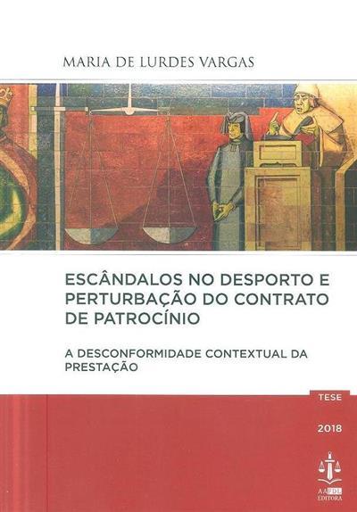 Escândalos no desporto e perturbação do contrato de patrocínio (Maria de Lurdes Vargas)