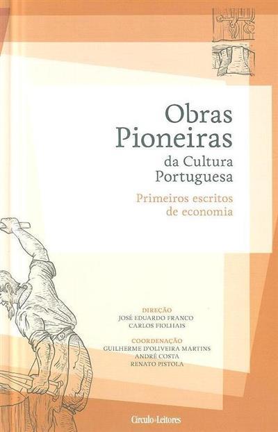 Primeiros escritos de economia (coord. Guilherme d'Oliveira Martins, André Costa, Renato Pistola)