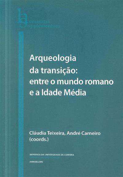 Arqueologia da transição (coord. Cláudia Teixeira, André Carneiro)