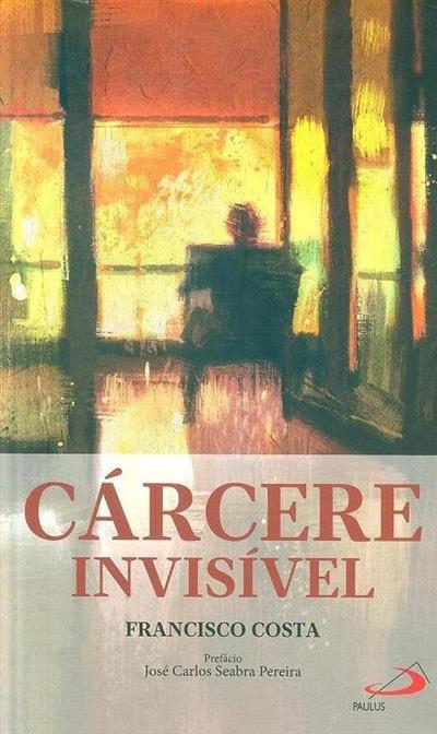 Cárcere invisível (Francisco Costa)