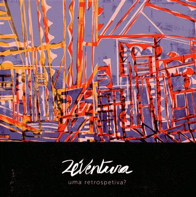 Zé Ventura (textos Ana Lourenço Pinto, Zé Ventura)