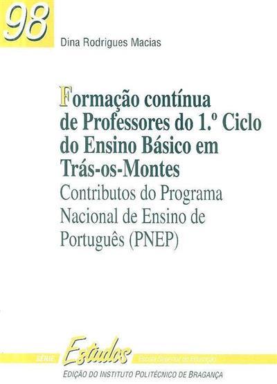 Formação contínua de professores do 1º ciclo do ensino básico em Trás-os-Montes (Dina Rodrigues Macias ?)