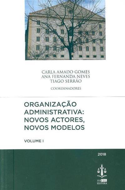 Organização administrativa (coord. Carla Amado Gomes, Ana Fernanda Neves, Tiago Serrão)