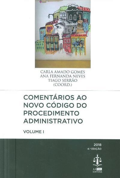 Comentários ao novo código do procedimento administrativo (coord. Carla Amado Gomes, Ana Fernanda Neves, Tiago Serrão)