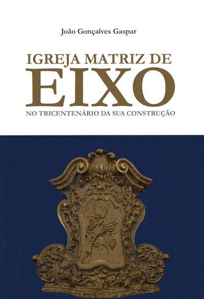 Igreja Matriz de Eixo (João Gonçalves Gaspar)