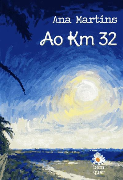 Ao km 32 (Ana Martins)