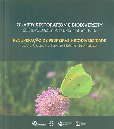 Recuperação de pedreiras & biodiversidade (fot. Adelaide Clemente... [et al.])
