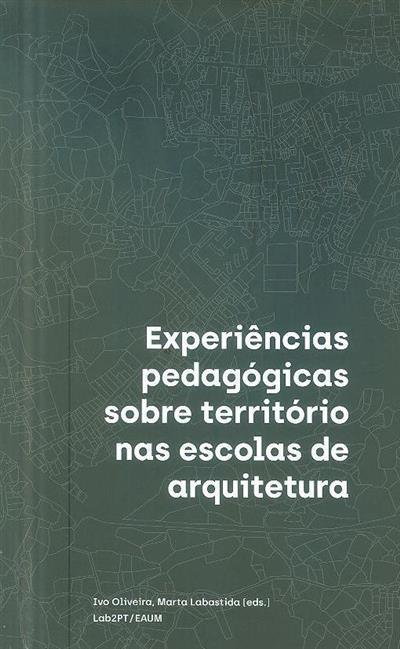 Experiências pedagógicas sobre território nas escolas de arquitetura (ed. Ivo Oliveira, Marta Labastida)