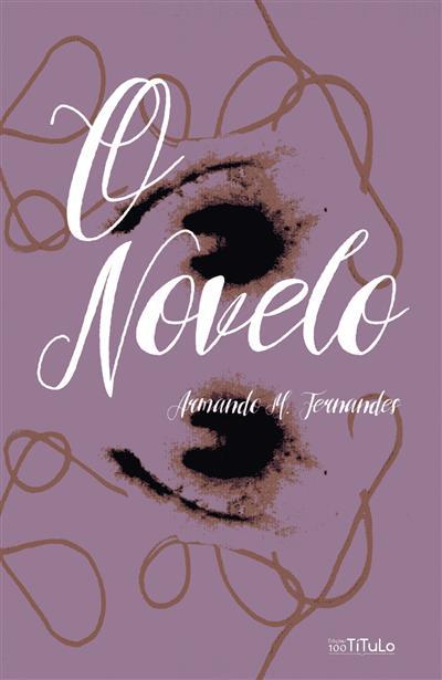 O novelo (Armando M. Fernandes)