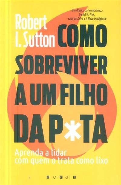 Como sobreviver a um filho da p*ta (Robert I. Sutton)