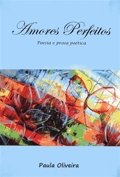Amores perfeitos ( Paula Oliveira)