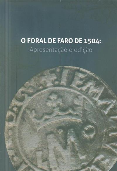 O Foral de Faro de 1504 (Carla Guerreiro, Jorge Manhita, Tiago Barão)