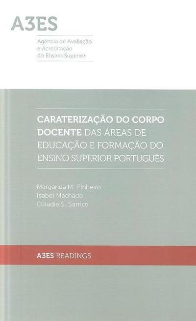 Caraterização do corpo docente das áreas de educação e formação do ensino superior português (Margarida M. Pinheiro, Isabel Machado, Cláudia S. Sarrico)