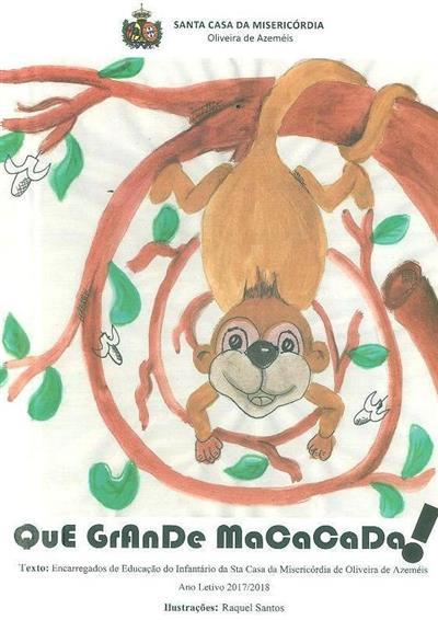 Que grande macacada! (adapt. e il. Raquel Santos)