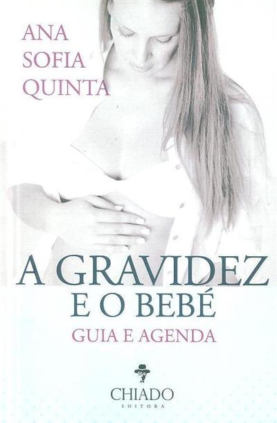 A gravidez e o bebé (Ana Sofia Quinta)