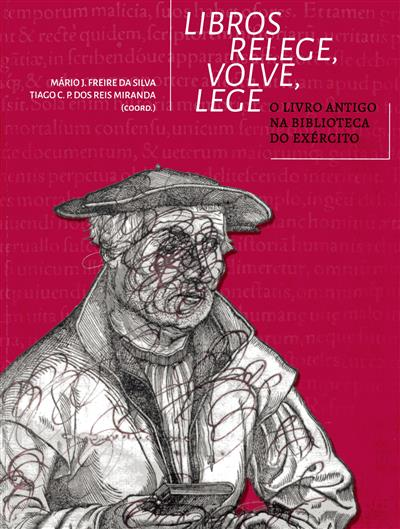 Libros relege, volve lege (coord. Mário J. Freire da Silva, Tiago C. P. dos Reis Miranda)