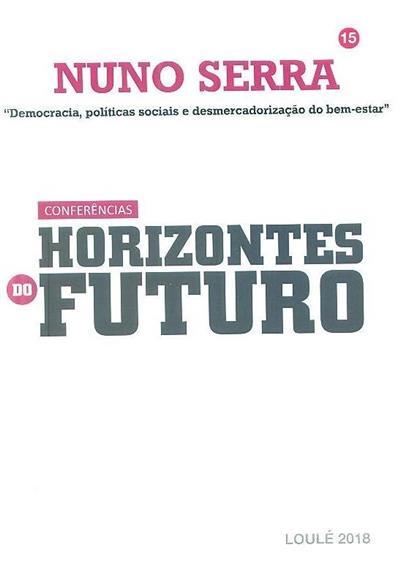 """""""Estado Social e desmercadorização do bem estar"""" (Nuno Serra)"""