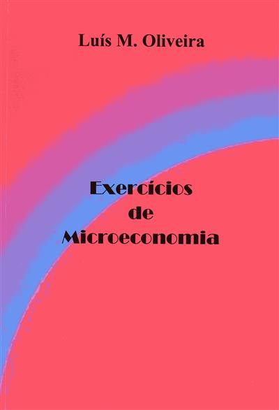 Exercícios de microeconomia (Luís M. Oliveira)