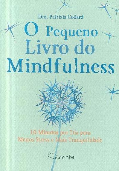 O pequeno livro do mindfulness (Patrizia Collard)