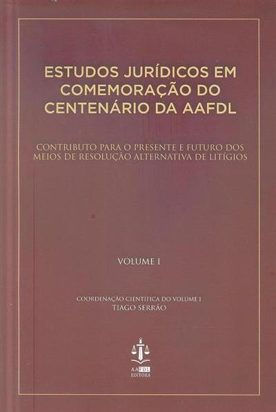 Estudos jurídicos em comemoração do centenário da AAFDL (coord. executiva Associação Académica da Faculdade de Direito de Lisboa)