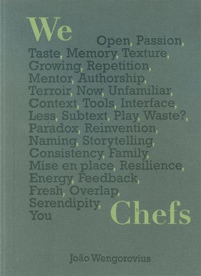 We, chefs beyond cooking (texts and phot. João Wengorovius)