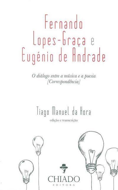 Fernando Lopes Graça e Eugénio de Andrade (Tiago Manuel da Hora)