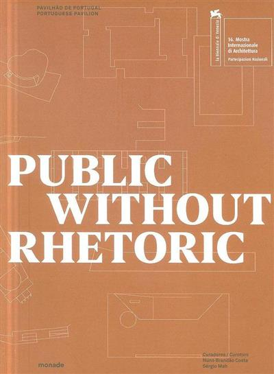 Public without rhetoric (16 ª Exposição Internacional de Arquitetura)