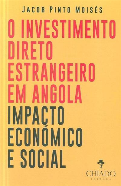 O investimento direto estrangeiro em Angola (Jacob Pinto Moisés)