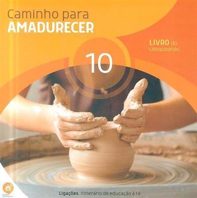 Caminho para amadurecer, 10º ano (il. Ana Filipa Ribeiro)
