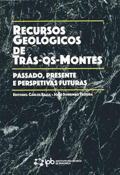 Recursos geológicos de Trás-os-Montes (ed. Carlos Balsa, João Sobrinho Teixeira)